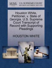 Houston White, Petitioner, V. State Of Georgia. U.S. Supreme Court Transcript...
