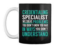 Comfortable Credentialing Specialist Gift Coffee Mug Gift Coffee Mug