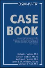 DSM-IV-TR Casebook : A Learning Companion to the Diagnostic and Statistical...