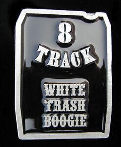 """8 TRACK """"WHITE TRASH BOOGIE"""" NOVELTY BELT BUCKLE MOBTOWN US MADE"""