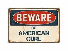 "Beware Of American Curl 8"" x 12"" Vintage Aluminum Retro Metal Sign VS014"