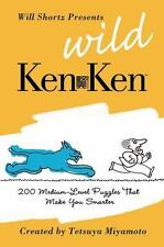Will Shortz Presents Wild KenKen: 200 Medium-Level Logic Puzzles That Make You S