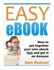 NEW EASY eBOOK: How to Put Together Your Own Ebook Fast and Get it on Amazon