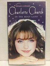 CHARLOTTE CHURCH ~ IN THE HOLY LAND ~ DREAM A DREAM ~ RARE AS NEW VHS VIDEO