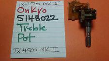 ONKYO 5148022 TREBLE POT 100K TX-2500 MK II  TX-4500 MK II STEREO RECEIVER