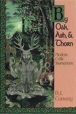 NEW - By Oak, Ash, & Thorn: Modern Celtic Shamanism (Llewellyn's Celtic Wisdom)