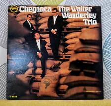 THE WALTER WANDERLEY TRIO - Cheganca [Vinyl LP,1966] USA Import V-8676 Mono *EXC