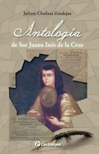 Antologia de Sor Juana Ines de la Cruz by Julieta Chufani (2013, Paperback)