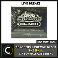 2020 TOPPS CHROME BLACK BASEBALL 6 BOX (HALF CASE) BREAK #A1000 - PICK YOUR TEAM