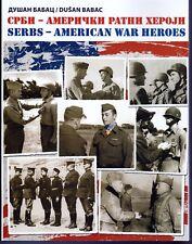SERBS - AMERICAN WAR HEROES