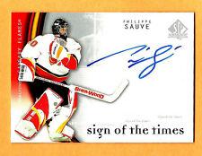 PHILIPPE SAUVE Flames 2005-06 SP Authentic Sign of the Times AUTOGRAPH Comb S&H