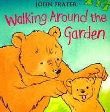Walking Around the Garden by John Prater (1998, Board Book)