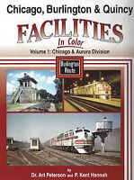 CHICAGO, BURLINGTON & QUINCY Facilities in Color: Vol. 1, Chicago & Aurora (NEW)