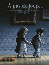A pas de loup...***NEUF***Christine Schneider & Hervé Pinel