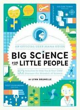 Big Science for Little People : 52 Activities to Help You and Your Child...