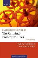 Blackstone's Guide to the Criminal Procedure Rules by Atkinson, Duncan (Barriste
