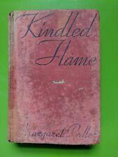 KINDLED FLAME by Margaret Pedler 1931 (Hardcover)