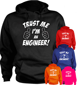 Trust Me I'm An Engineer  Funny Hoodie Birthday Present Gift