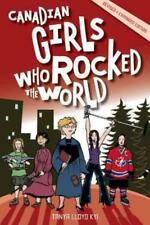 CANADIAN GIRLS WHO ROCKED THE WORLD - KYI, TANYA LLOYD - NEW PAPERBACK BOOK
