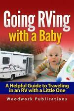 Going RVing with a Baby : A Helpful Guide to Traveling in an RV with a Little...