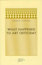 What Happened to Art Criticism? (Paperback or Softback)