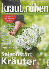 kraut & rüben, März 2016, Magazin für biologisches Gärtnern und naturgem Leben