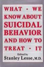 What We Know about Suicidal Behavior and How to Treat It