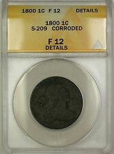 1800 Draped Bust Large Cent 1c Coin S-209 ANACS F-12 Details Corroded