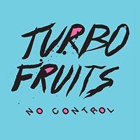 TURBO FRUITS - NO CONTROL   CD NEU