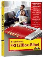 Die ultimative FRITZ!Box Bibel - Das Praxisbuch - mit vielen Insider Tipps und T