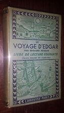 LE VOYAGE D'EDGAR - Livre de lecture courante - Edouard Peisson 1938