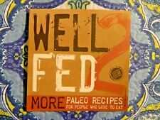 Well Fed 2 More Paleo Recipes for People Who Love to Eat by Melissa Joulwan