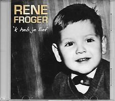 RENE FROGER - 'k heb je lief Promo CD SINGLE 1TR acetate 2010 Holland