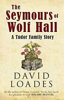 The Seymours of Wolf Hall: A Tudor Family Story, Loades, Professor David, Used;
