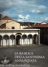 La Basilica della Santissima Annunziata.Dal Duecento al Cinquecento CRF- 2013