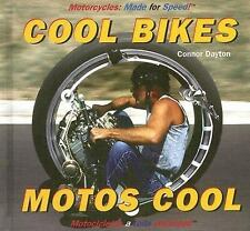 Cool Bikes/ Motos cool (Motorcycles: Made for Speed / Motocicletas a T-ExLibrary