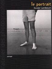 """LE PORTRAIT, """" l'atelier des photographes """" - Xavier Lambours - BP"""