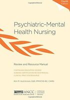 Psychiatric-Mental Health Nursing: Review and Resource Manual by ANCC