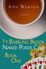 The Babbling Brook Naked Poker Club: The Babbling Brook Naked Poker Club -...