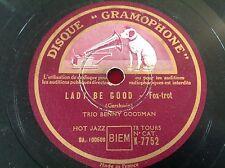 78 rpm- TRIO BENNY GOODMAN - Lady be good - GRAMOPHONE - K-7752