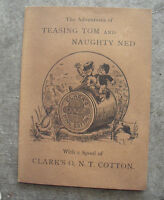 Vintage 1879 Booklet Adventures of Teasing Tom and Naughty Ned Clark's Cotton
