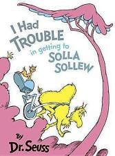 I Had Trouble in Getting to Solla S by Dr Seuss (Hardback, 2003)
