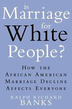 Is Marriage for White People? : How the African American Marriage Decline Affec…