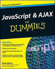 JavaScript and Ajax For Dummies by Andy Harris (Paperback, 2009)