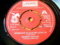 "ROBERT GOULET - SOMEONE TO GIVE MY LOVE TO  7"" VINYL DEMO"