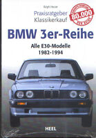 Praxisratgeber BMW 3er Reihe, alle E30 Modelle 1982 - 1994