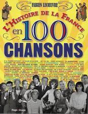 L'HISTOIRE DE LA FRANCE EN 100 CHANSONS - FABIEN LECOEUVRE - NEUF - DEDICACE