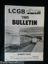 LCGB - LOCOMOTIVE CLUB OF GREAT BRITAIN BULLETIN - MARCH 6 1985