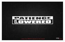 Be Patient I'm Lowered JDM hellaflush illest drift decal sticker