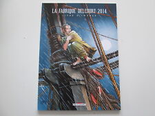 LA FABRIQUE DELCOURT 2014 TTBE EDITION ORIGINALE